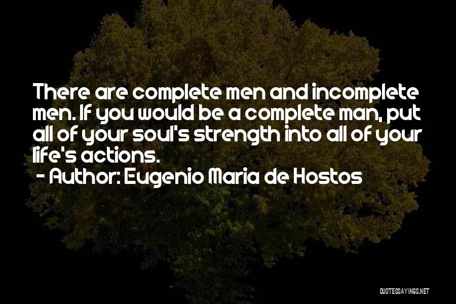 Life Without You Is Incomplete Quotes By Eugenio Maria De Hostos