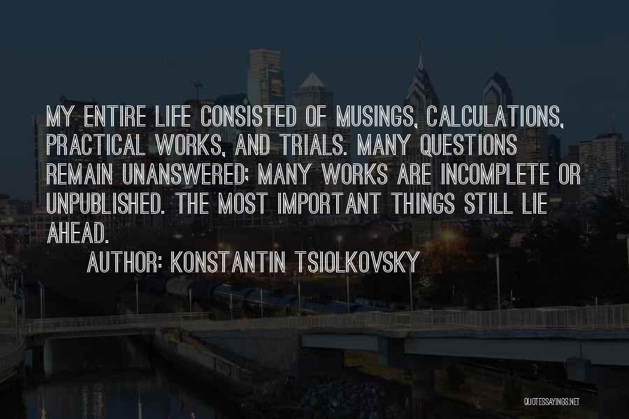 Life Without You Is Incomplete Quotes By Konstantin Tsiolkovsky