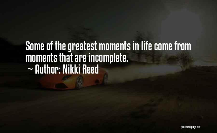 Life Without You Is Incomplete Quotes By Nikki Reed