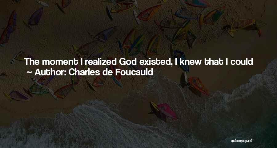 Life Without You Is Meaningless Quotes By Charles De Foucauld