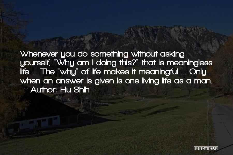 Life Without You Is Meaningless Quotes By Hu Shih