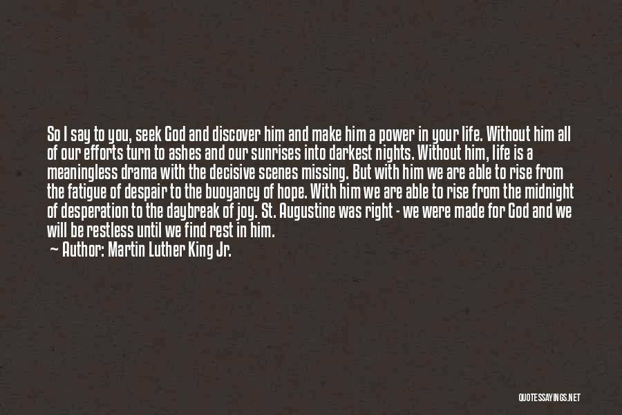 Life Without You Is Meaningless Quotes By Martin Luther King Jr.