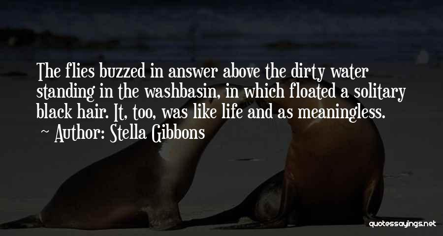Life Without You Is Meaningless Quotes By Stella Gibbons