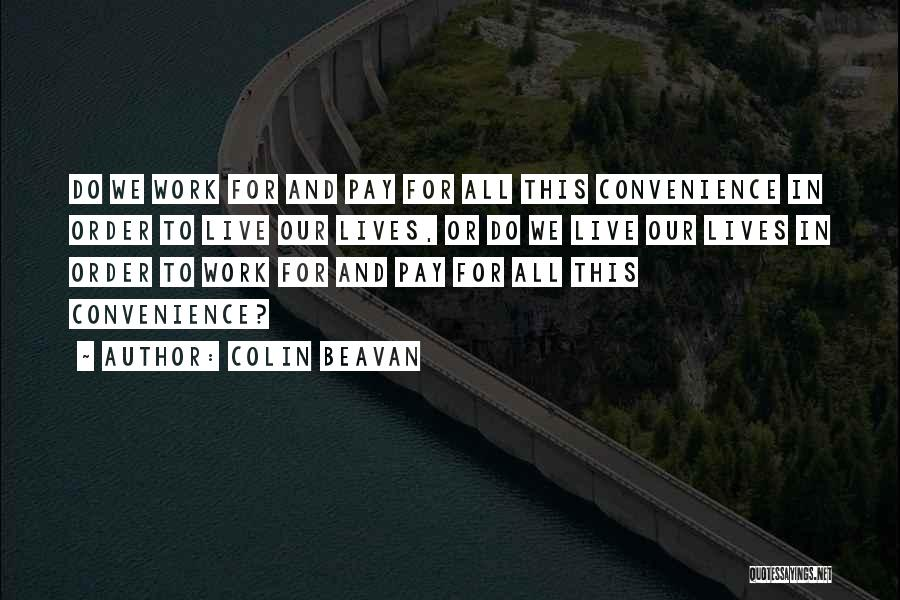 Life Working Hard Quotes By Colin Beavan