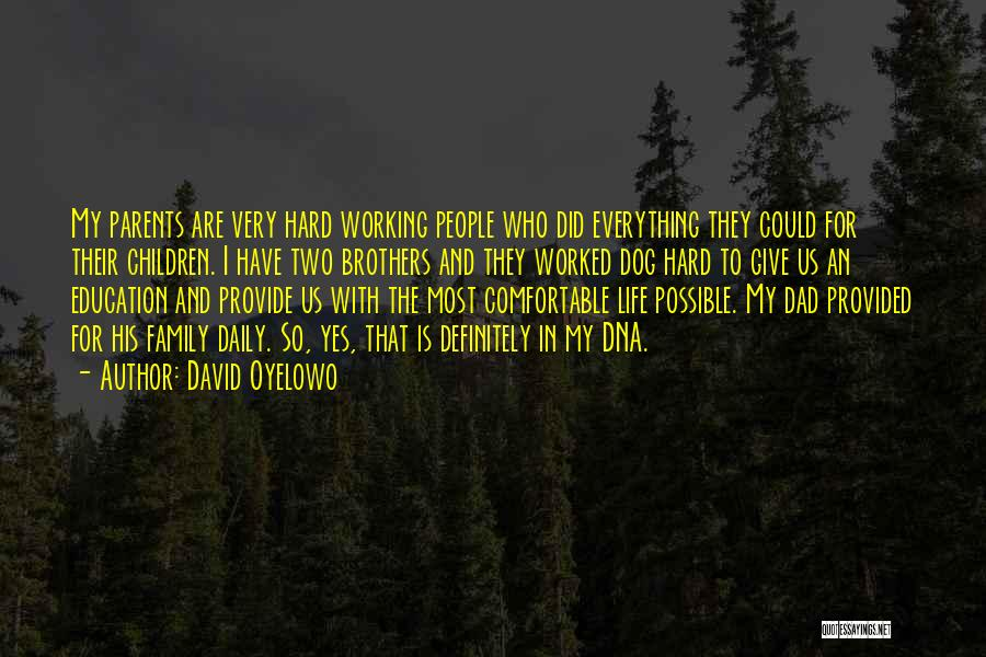 Life Working Hard Quotes By David Oyelowo