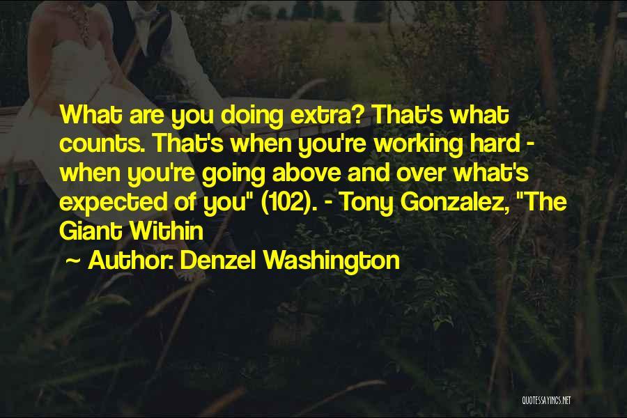 Life Working Hard Quotes By Denzel Washington