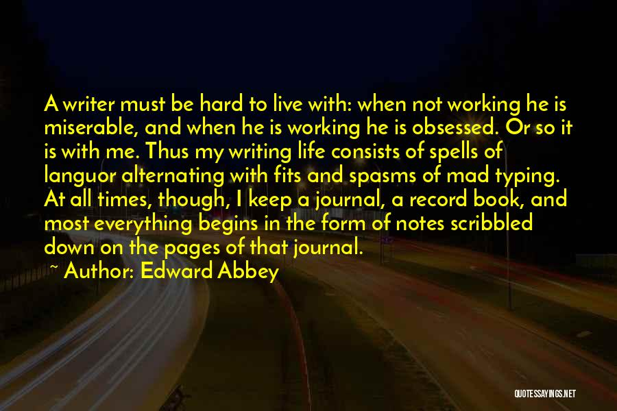 Life Working Hard Quotes By Edward Abbey