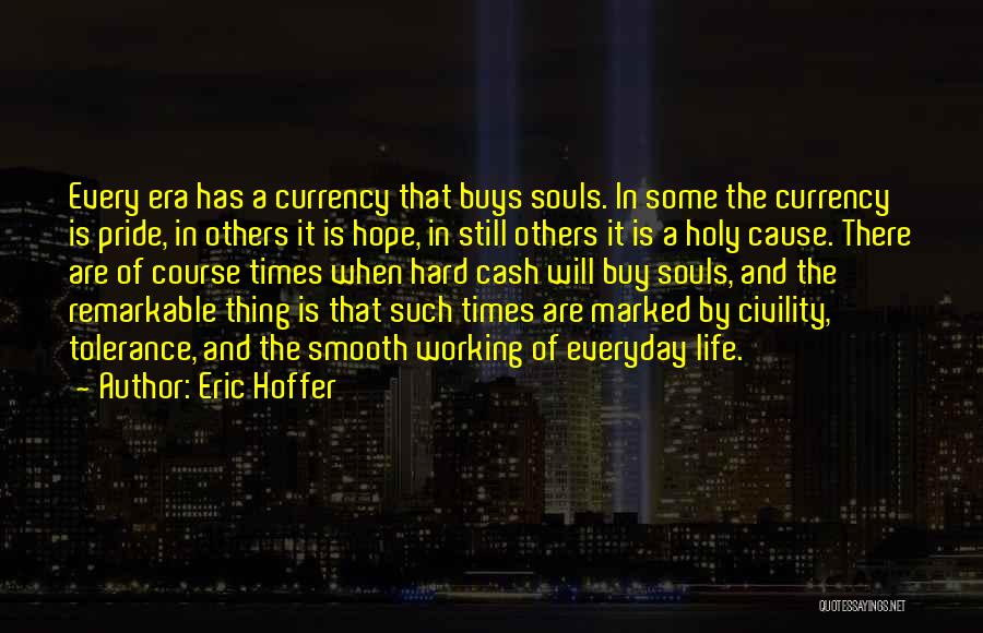 Life Working Hard Quotes By Eric Hoffer
