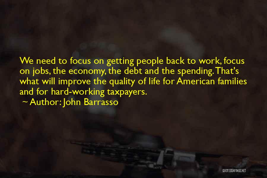 Life Working Hard Quotes By John Barrasso