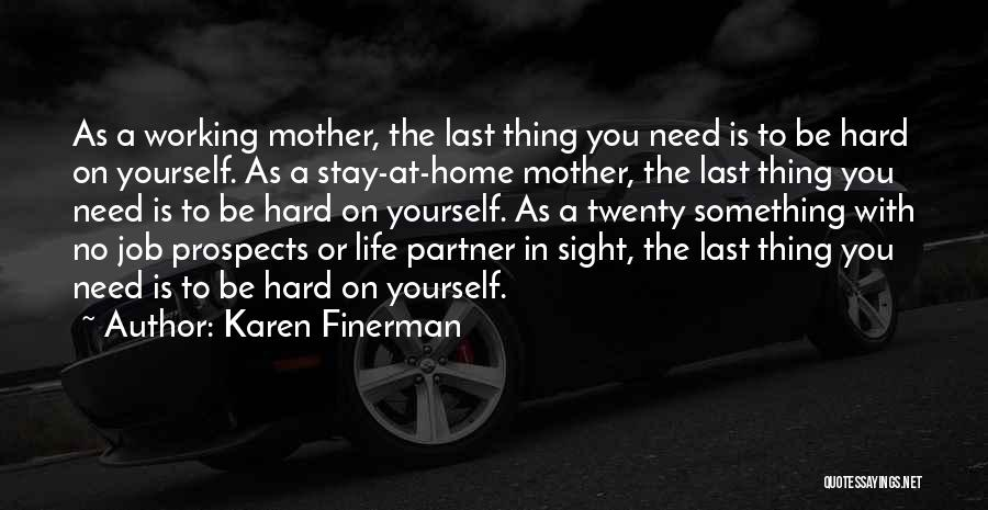 Life Working Hard Quotes By Karen Finerman