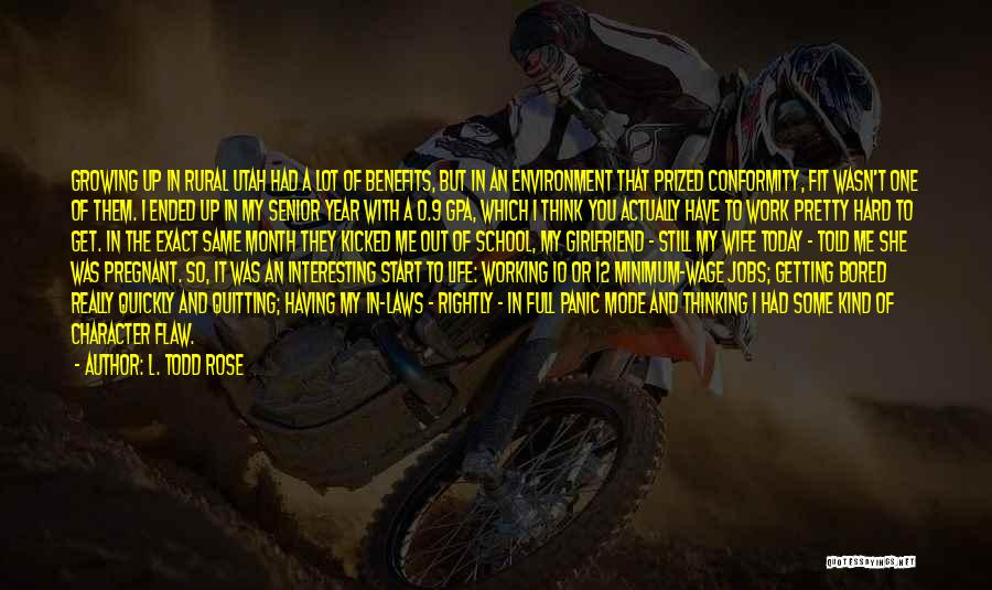 Life Working Hard Quotes By L. Todd Rose