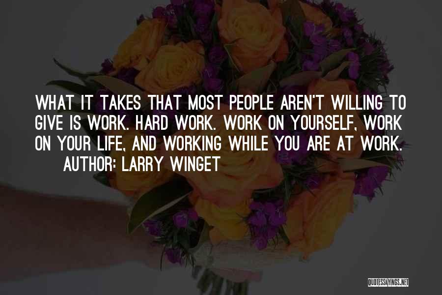 Life Working Hard Quotes By Larry Winget