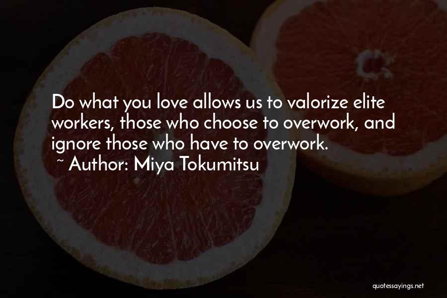 Life Working Hard Quotes By Miya Tokumitsu
