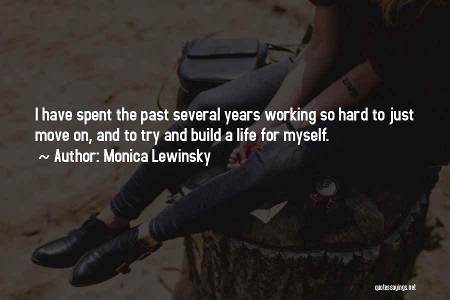 Life Working Hard Quotes By Monica Lewinsky