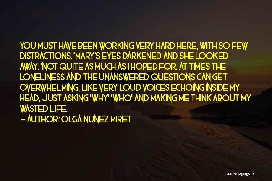 Life Working Hard Quotes By Olga Nunez Miret