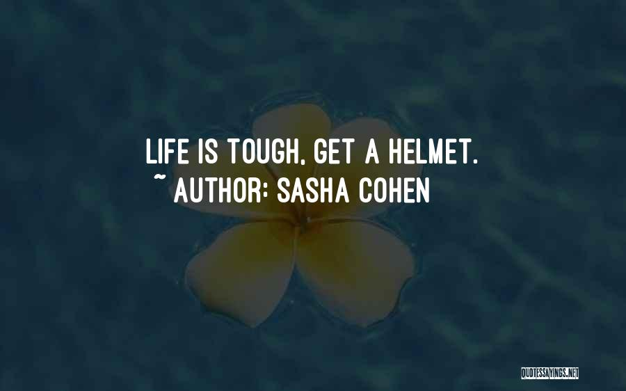 Life Working Hard Quotes By Sasha Cohen