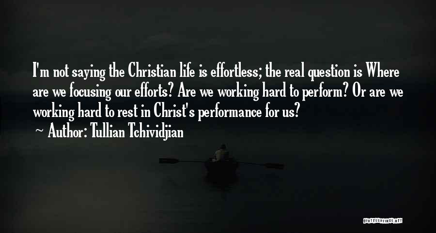 Life Working Hard Quotes By Tullian Tchividjian