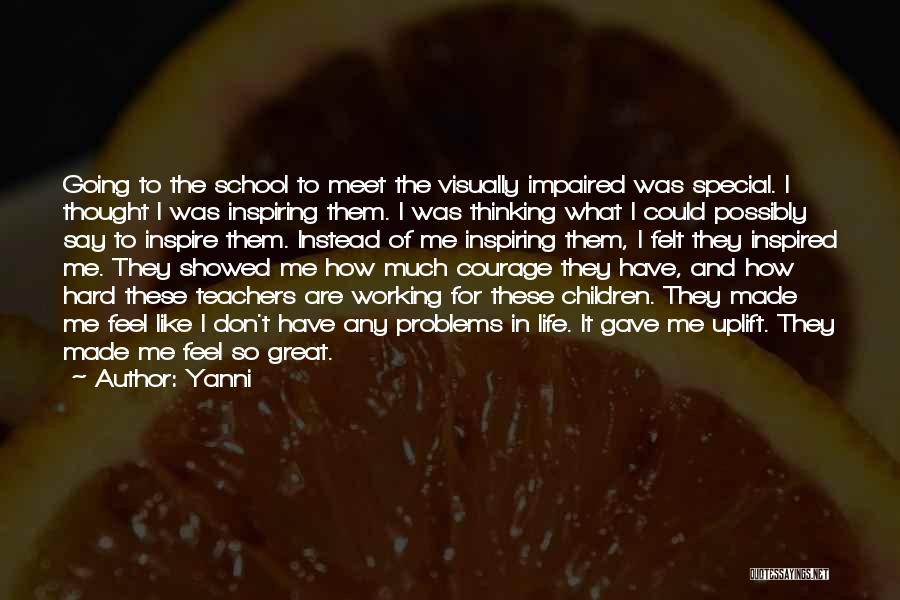 Life Working Hard Quotes By Yanni