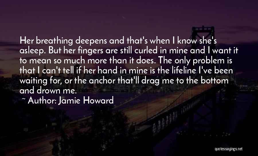 Lifeline Love Quotes By Jamie Howard
