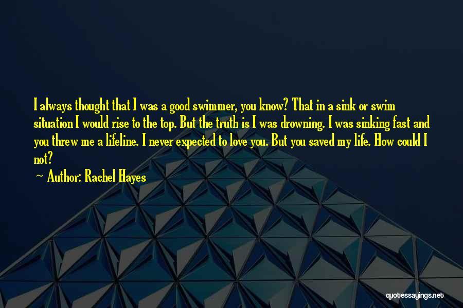 Lifeline Love Quotes By Rachel Hayes