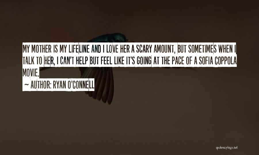 Lifeline Love Quotes By Ryan O'Connell