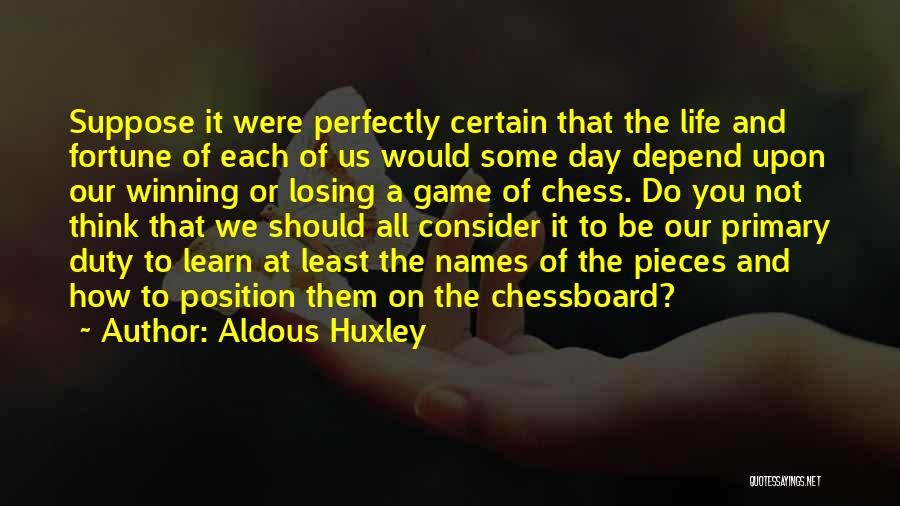 Life's A Game Of Chess Quotes By Aldous Huxley