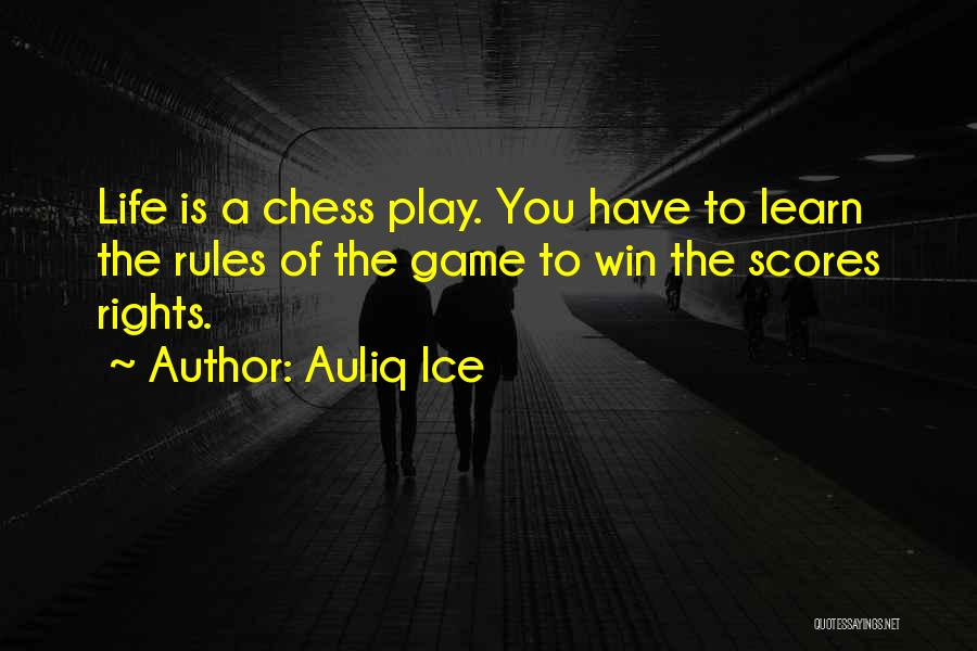 Life's A Game Of Chess Quotes By Auliq Ice