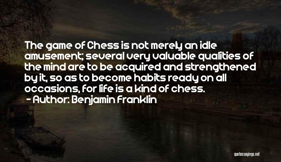 Life's A Game Of Chess Quotes By Benjamin Franklin