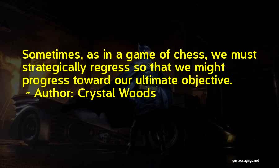 Life's A Game Of Chess Quotes By Crystal Woods