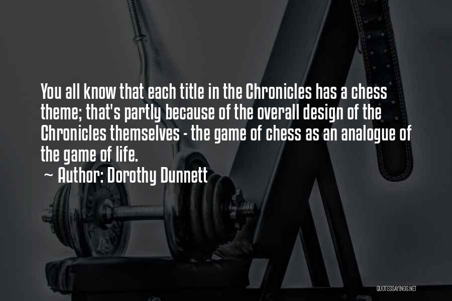 Life's A Game Of Chess Quotes By Dorothy Dunnett