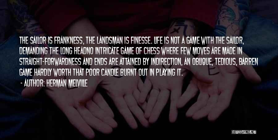 Life's A Game Of Chess Quotes By Herman Melville