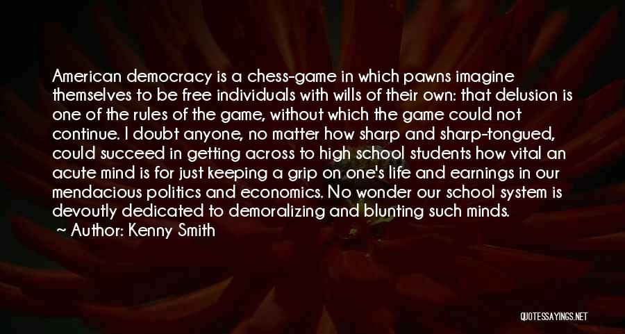 Life's A Game Of Chess Quotes By Kenny Smith