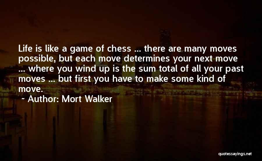 Life's A Game Of Chess Quotes By Mort Walker