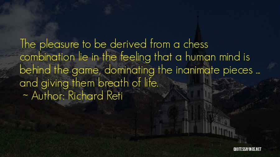 Life's A Game Of Chess Quotes By Richard Reti