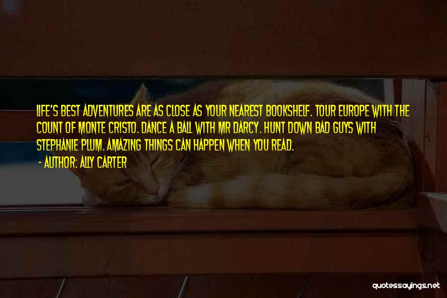Life's Adventures Quotes By Ally Carter