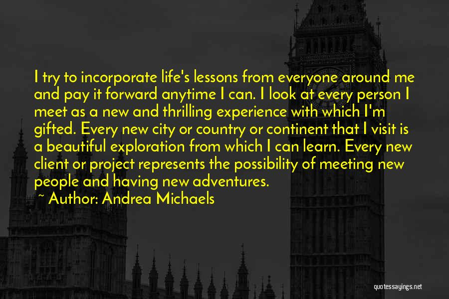 Life's Adventures Quotes By Andrea Michaels