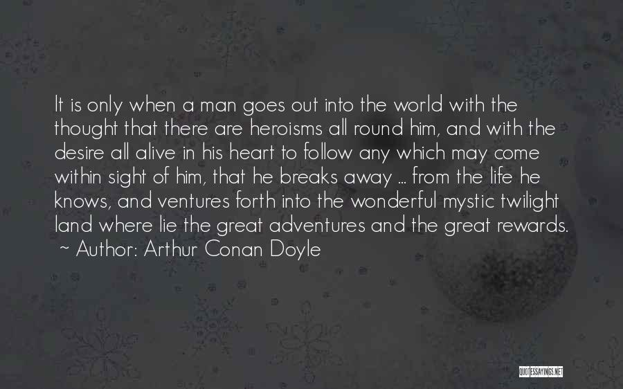 Life's Adventures Quotes By Arthur Conan Doyle