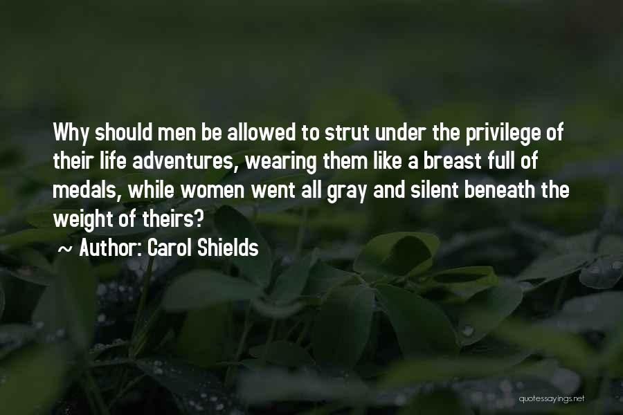 Life's Adventures Quotes By Carol Shields