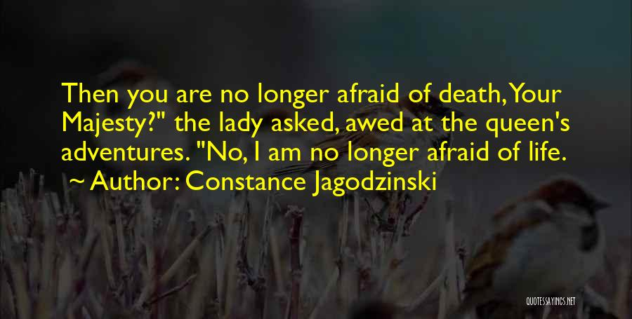 Life's Adventures Quotes By Constance Jagodzinski