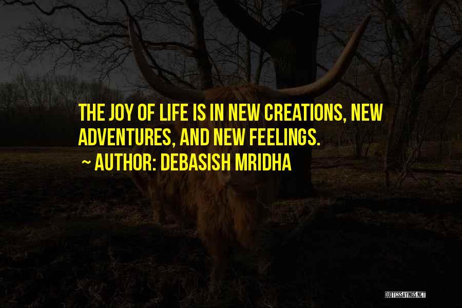 Life's Adventures Quotes By Debasish Mridha