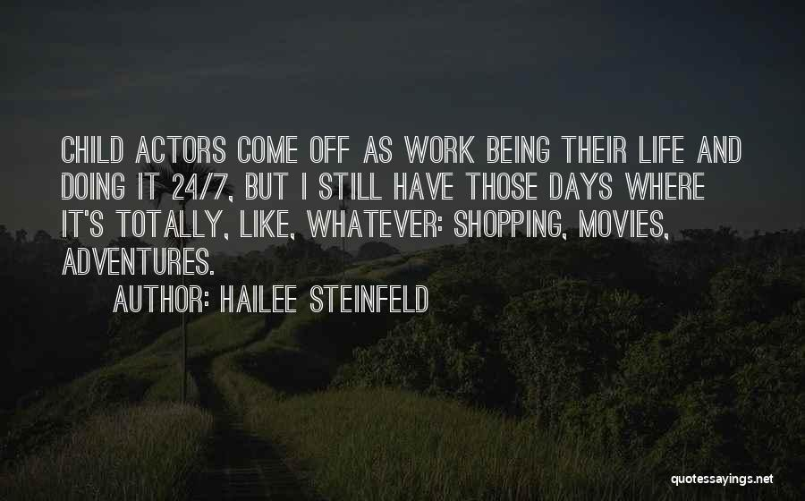 Life's Adventures Quotes By Hailee Steinfeld