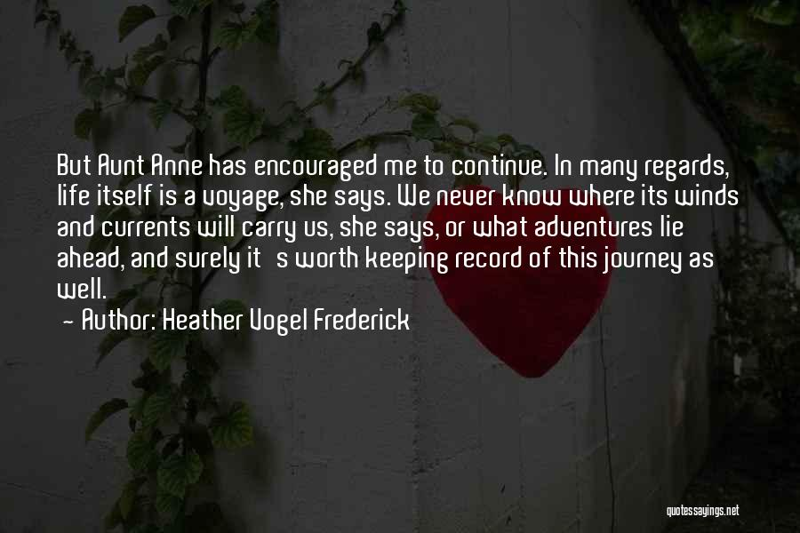 Life's Adventures Quotes By Heather Vogel Frederick
