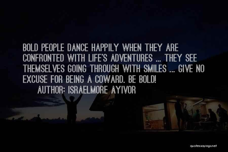 Life's Adventures Quotes By Israelmore Ayivor