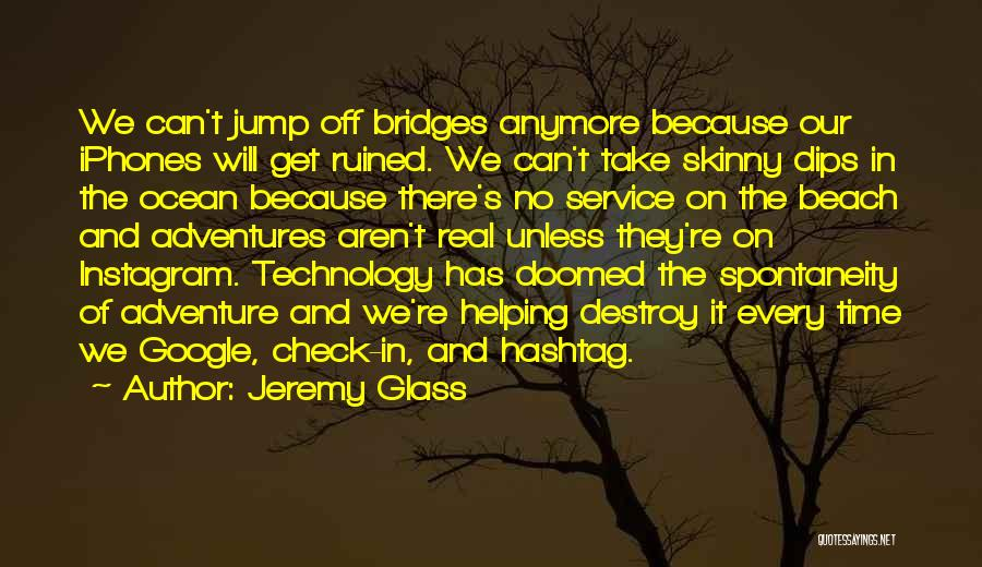 Life's Adventures Quotes By Jeremy Glass