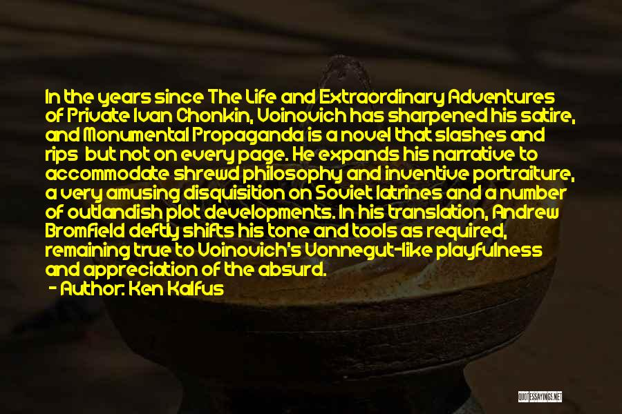 Life's Adventures Quotes By Ken Kalfus