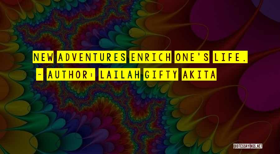 Life's Adventures Quotes By Lailah Gifty Akita