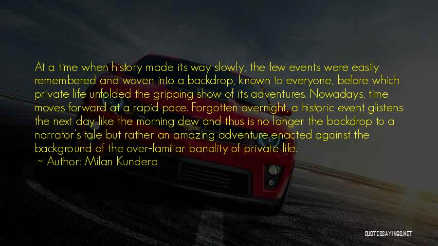 Life's Adventures Quotes By Milan Kundera