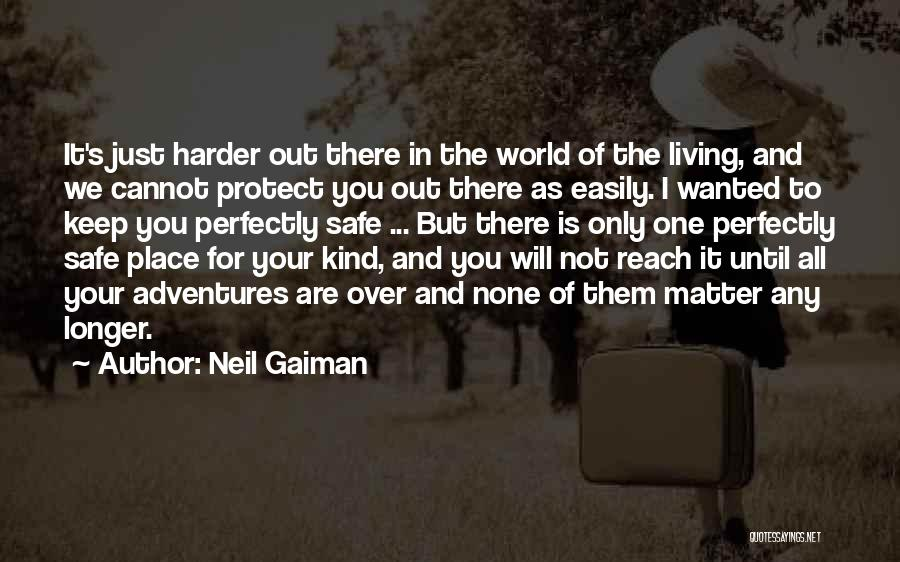 Life's Adventures Quotes By Neil Gaiman