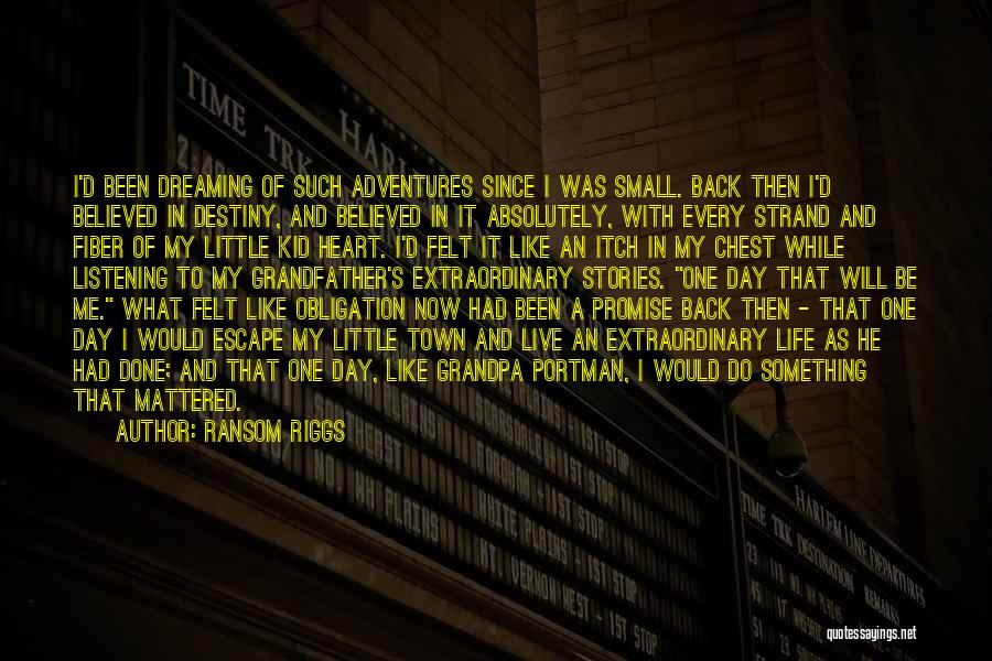 Life's Adventures Quotes By Ransom Riggs
