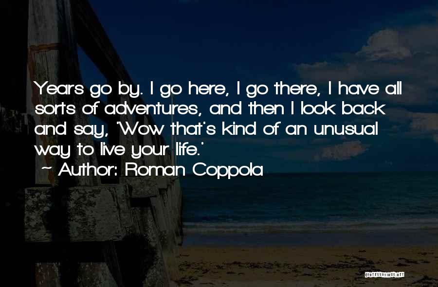 Life's Adventures Quotes By Roman Coppola